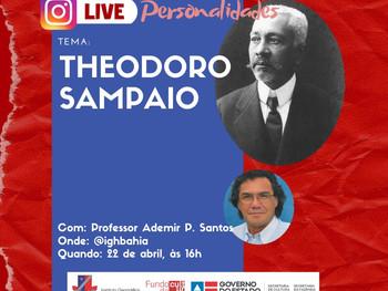 Theodoro Sampaio é tema de live, nesta quarta(22) direto do Instagram do IGHB
