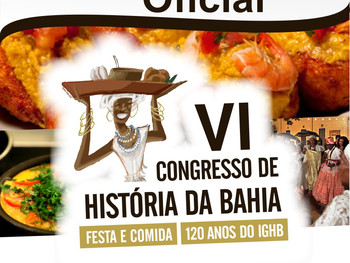 Programação oficial:  VI Congresso de História da Bahia