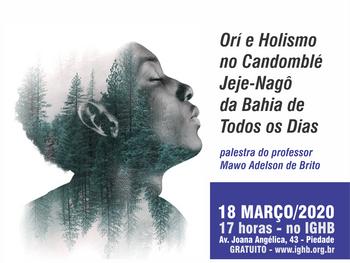 """Palestra """"Orí e Holismo no Candomblé Jeje-Nagô da Bahia de Todos os Dias"""" acontece dia 18 de março,"""