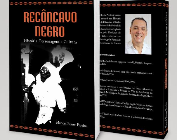 """Leia o Ebook """"Recôncavo Negro: história, personagens e cultura"""", do historiador Manoel Passos"""