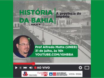 Quarta aula do curso História da Bahia com o professor Alfredo Matta acontece nesta sexta(31)