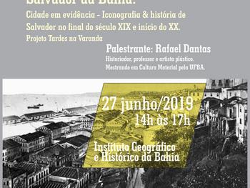 Projeto Tardes na Varanda promove palestra sobre a cidade do Salvador