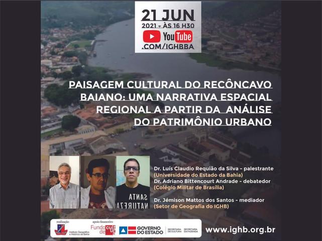 Paisagem cultural do Recôncavo é tema de live nesta segunda (21) de junho