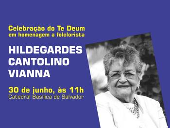 Hildegardes Vianna será homenageada no Te Deum - dia 30 de junho