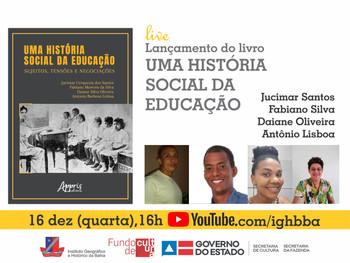 """IGHB promove live de lançamento do livro """"Uma História Social da Educação"""", nesta quarta(16) de dez"""