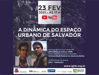 """IGHB reúne especialistas para debater """"A dinâmica do espaço urbano de Salvador"""" – Live acontece dia"""