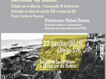 Salvador da Bahia: Cidade em evidência é tema de palestra dia 27 de junho