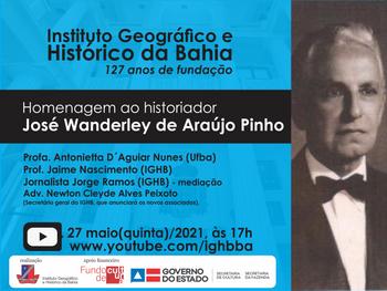 Vida e obra de José Wanderley de Araújo Pinho encerra lives comemorativas aos 127 anos do IGHB