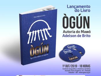 """Lançamento do livro """"Ògún"""" do Mawó Adelson de Brito será realizado no IGHB dia 1º de outub"""