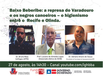 "Setor de Geografia promove live sobre o ""Baixo Beberibe: a represa do Varadouro e os negros can"