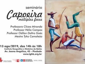 Capoeira e suas múltiplas faces é tema de seminário dia 13 de agosto, no IGHB