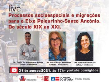 Live desta terça (31) de agosto debate migrações para o eixo Pelourinho/Santo Antônio