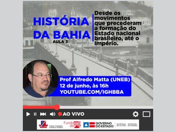 Terceira aula do curso História da Bahia com o professor Alfredo Matta acontece dia 12 de junho