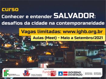 """Inscrições ENCERRADAS para o curso """"Conhecer e entender Salvador: desafios da contemporaneidade"""""""