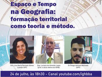 Live debate Espaço e Tempo na Geografia, dia 24 de julho, no canal do youtube IGHB