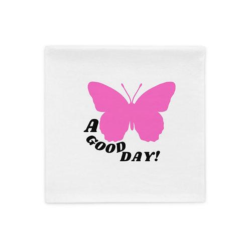 A Good Day Pillow Case