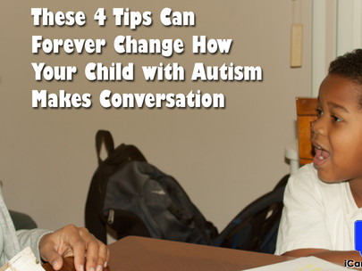 These 4 Tips Can Forever Change How Your Child with Autism Makes Conversation