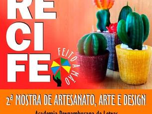 2ª Edição da Mostra de Artesanato, Arte e Design do Recife Feito à Mão!