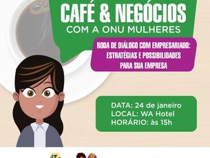 Café & Negócios, Caruaru promove evento com a ONU Mulheres