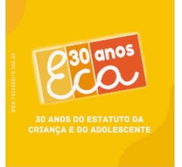 2020 o ano em que o Estatuto da Criança e do Adolescente (ECA) completa 30 anos, por Ester Gomes