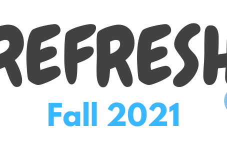 REFRESH Fall 2021