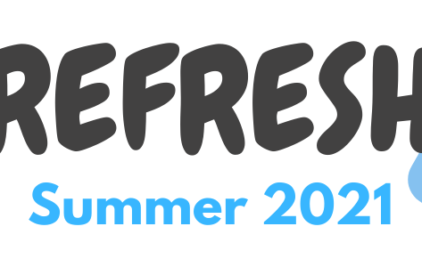REFRESH Summer 2021