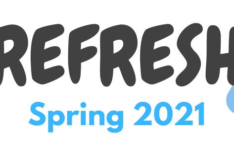 REFRESH Spring 2021