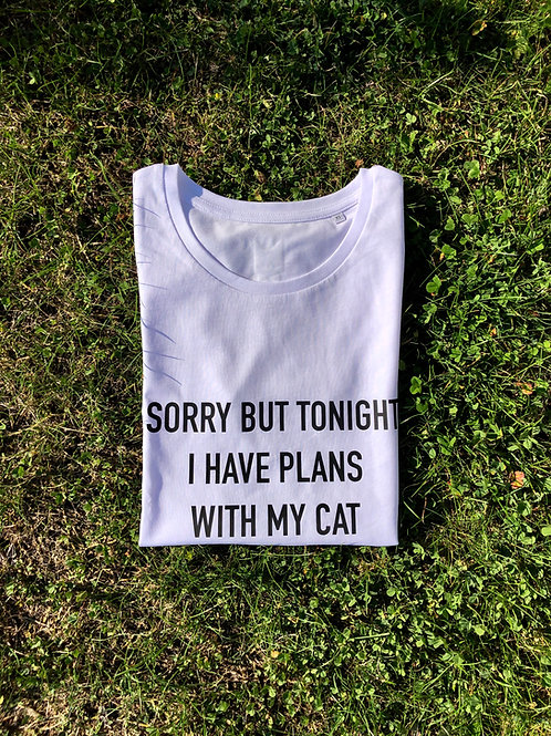 T-shirt - SORRY BUT I HAVE PLANS WITH MY CAT