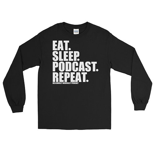 Eat Sleep Podcast Repeat Long Sleeve Shirt