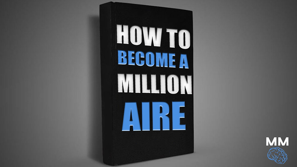 How To Become A Millionaire: Step by Step