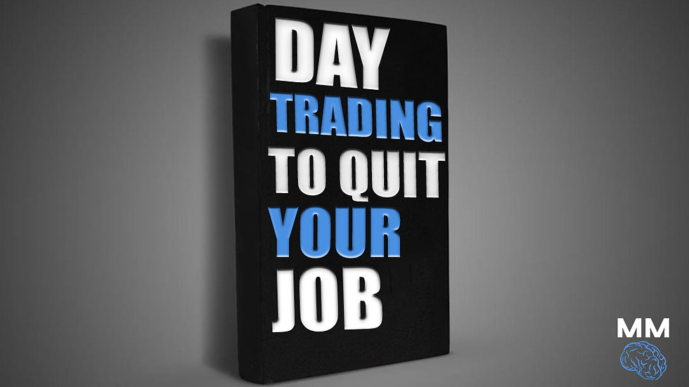 Day Trading: Quit Your Job