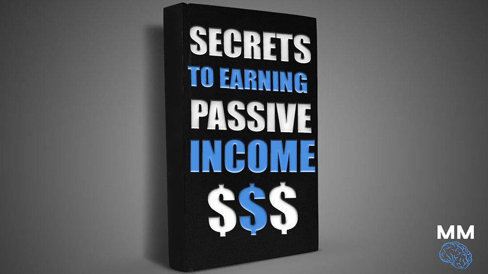 Secrets To Earning Passive Income