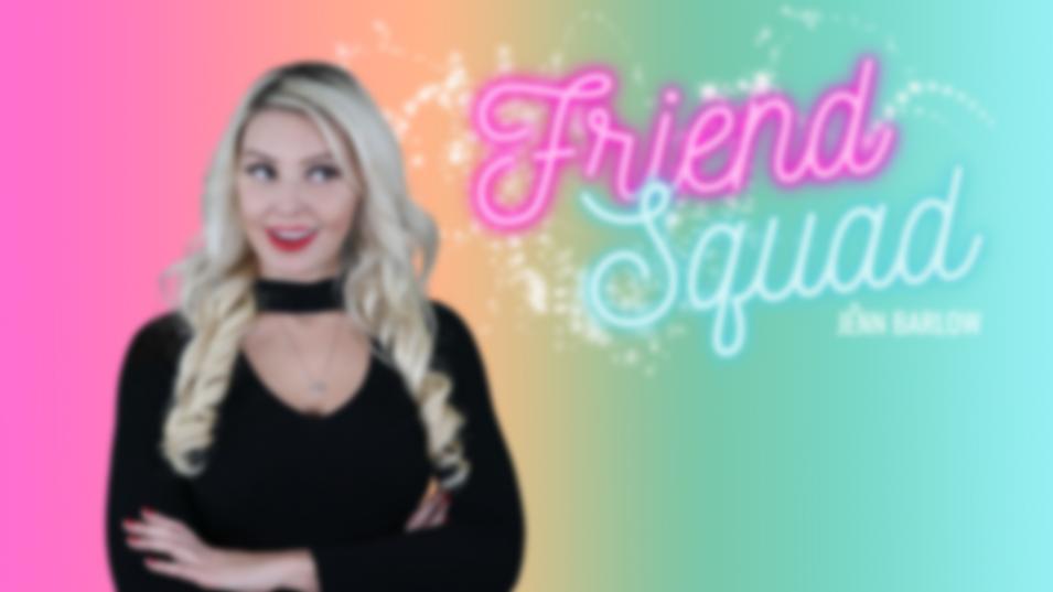 Jenn's Friend Squad