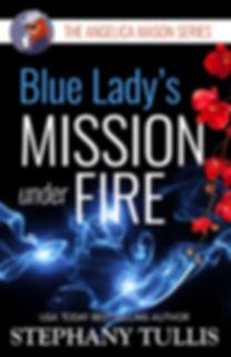 MISSION UNDER FIRE by Stephany Tullis--U