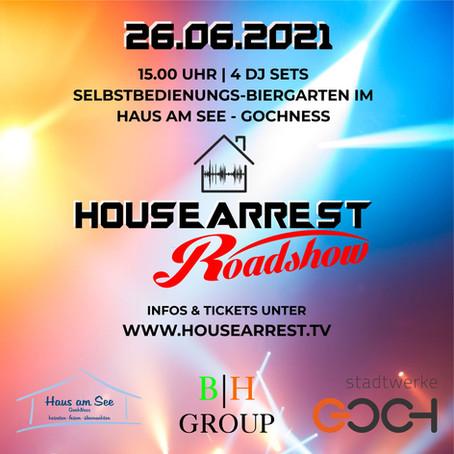 HouseArrest Roadshow – 26.06.2021 – Haus am See - GochNess