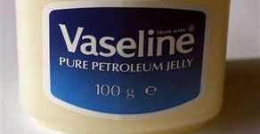 Chemical of the week: Petrolatum (Pa-troll-late-tum) or Petroleum or Vaseline.