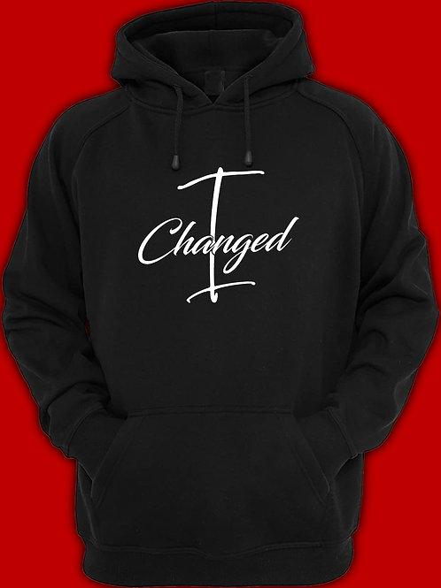 I CHANGED HOODIE