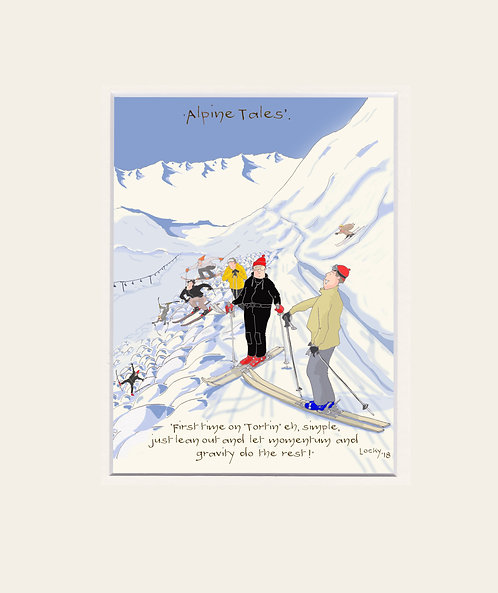 Alpine Tales - 'First time on 'Tortin' eh........'