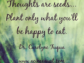 Thoughts are Seeds