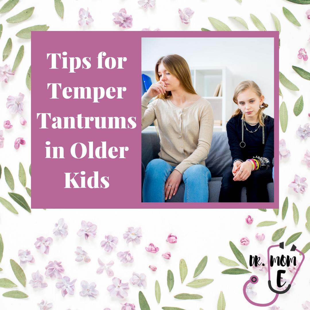 Tips to deal with temper tantrums in older kids