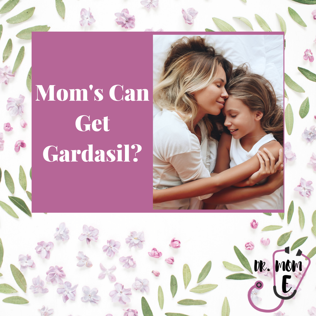 Mom's can get Gardasil
