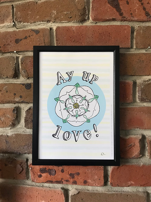 A4 Signed Print - 'Ay up love!'