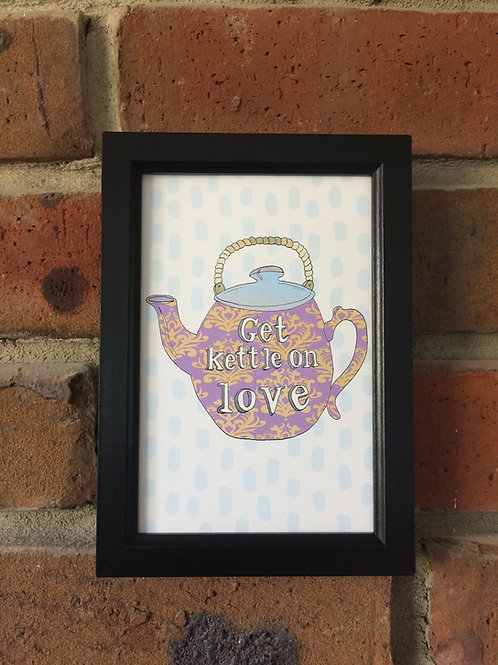 Framed mini print 'Get kettle on love'