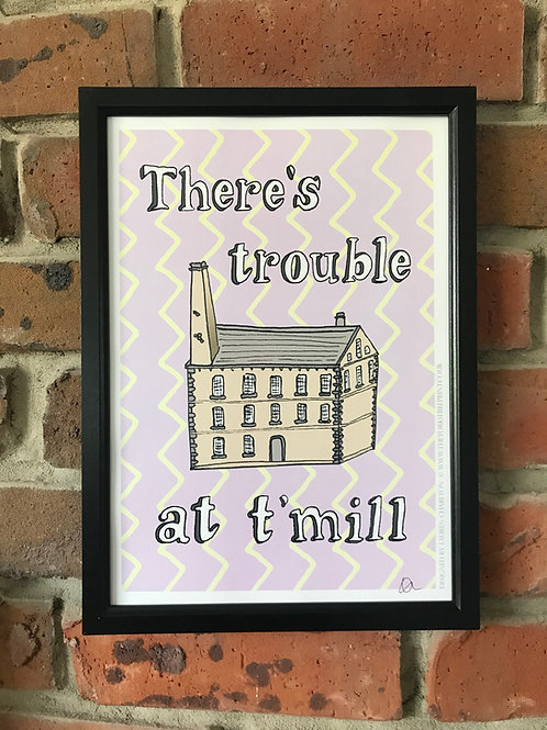 A4 Signed Print - 'There's trouble at t'mill''