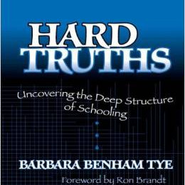 Hard Truths: Uncovering the Deep Structures of Schooling