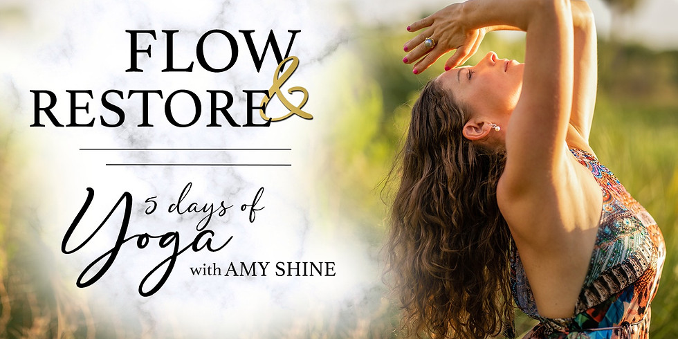 Flow & Restore - 5 Days of Yoga with Amy Shine