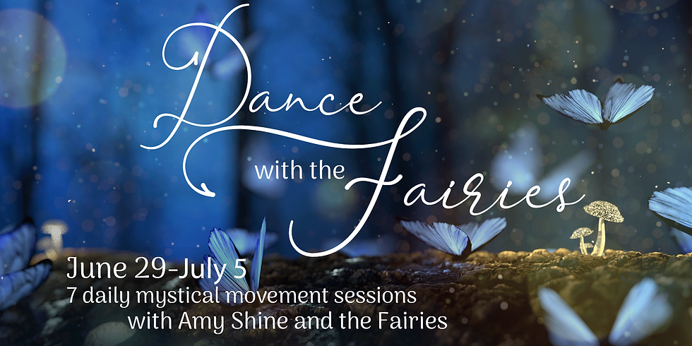 7 Days of Mystical Movement with the Fairies