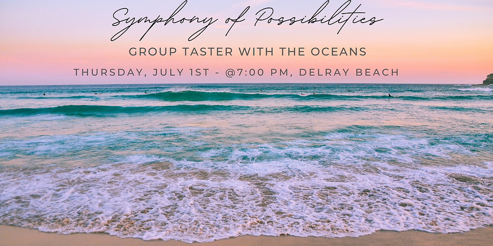 SOP (Symphony of Possibilities) Group Taster with the Oceans