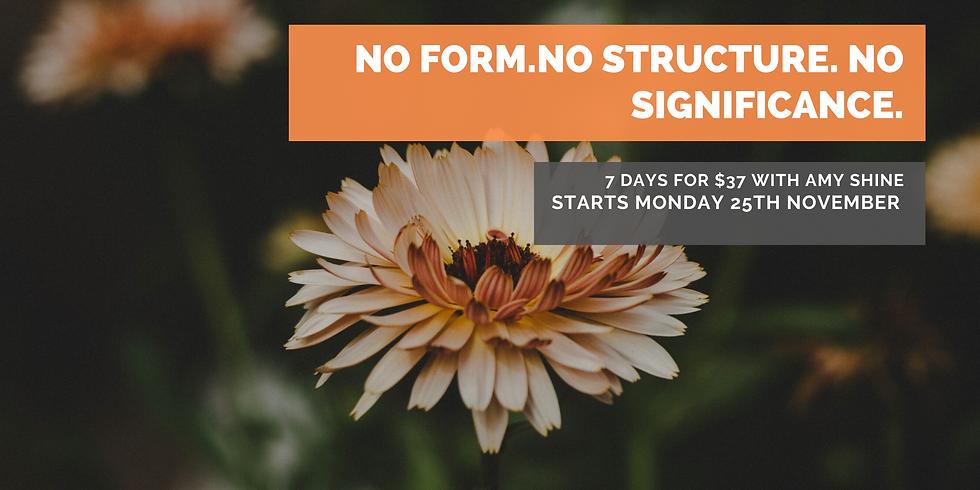 No Form. No Structure. No Significance.