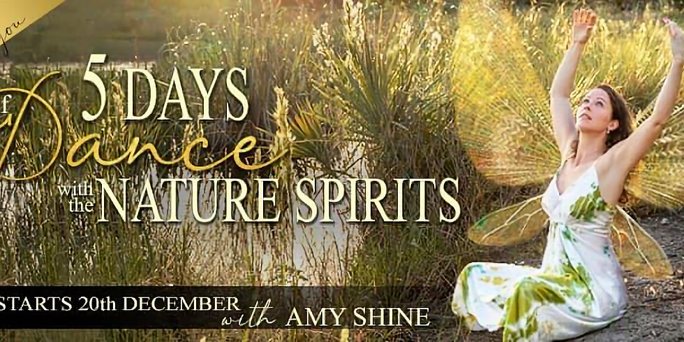 5 Days of Dance with the Nature Spirits